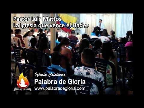 La Iglesia que vence el Hades- Pastor Luis Mattos