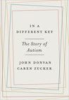 In a Different Key: The Story of Autism