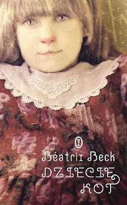 Beatrix Beck. Dziecię kot.