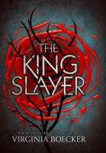 Title: The King Slayer, Author: Virginia Boecker