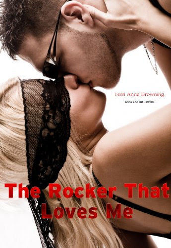 The Rocker That Loves Me (The Rocker...) by Terri Anne Browning