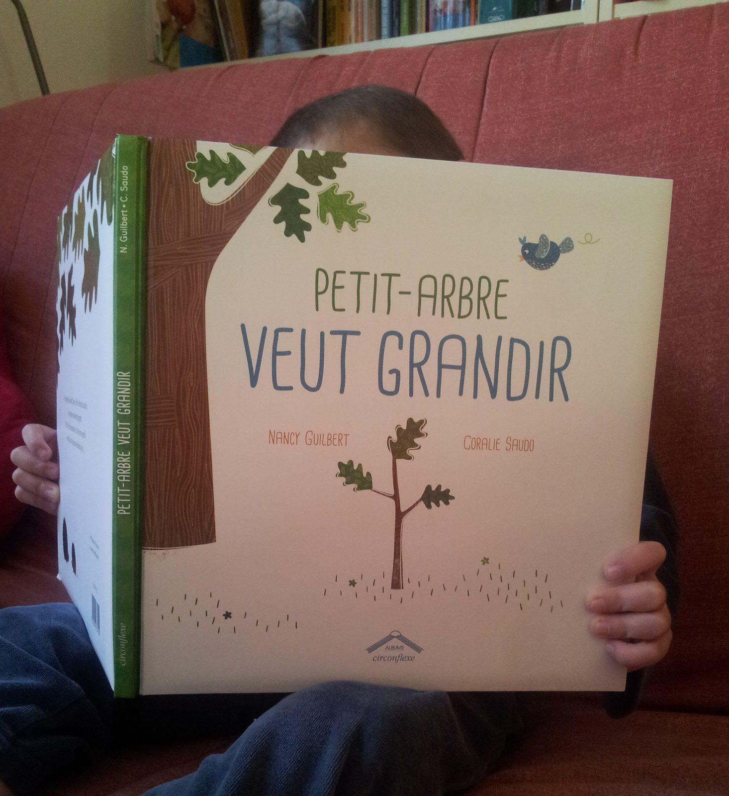 Petit-Arbre veut grandir. Texte de Nancy GUILBERT et illustrations de Coralie SAUDO. (Dès 3 ans)