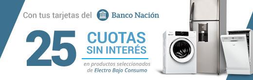 CON TUS TARJETAS DEL BANCO NACIÓN 25 CUOTAS SIN INTERÉS EN PRODUCTOS SELECCIONAODS DE ELECTRO BAJO CONSUMO