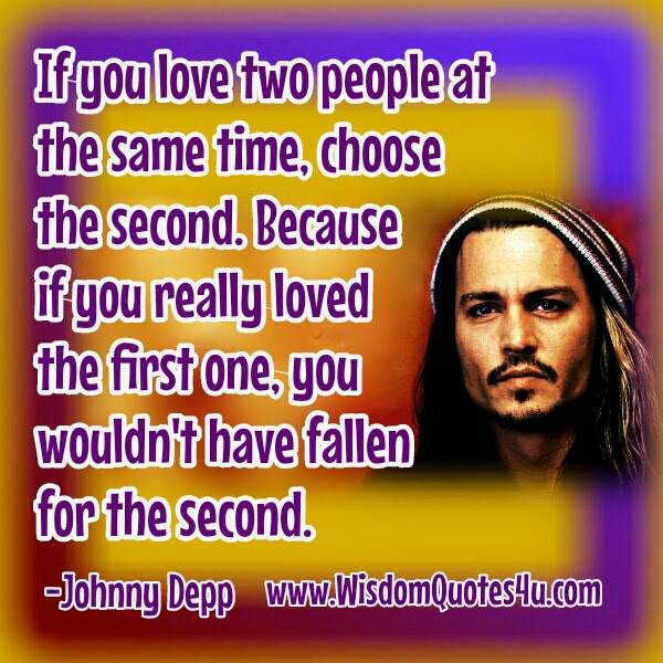 If You Love Two People At The Same Time Wisdom Quotes