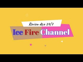 Giới thiệu kênh Ice Fire Channel