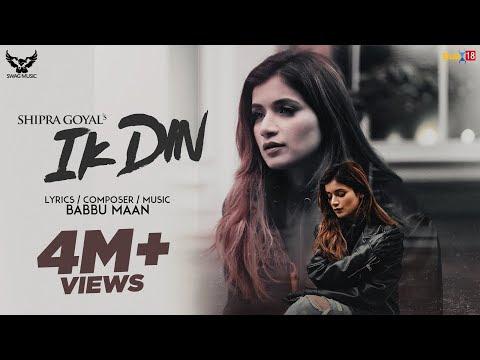 Ik Din : Shipra Goyal   Babbu Maan   Official Video   New Punjabi Songs 2020