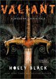 Valiant (Modern Tale of Faerie Series #2)