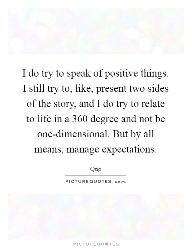 I Do Try To Speak Of Positive Things I Still Try To Like