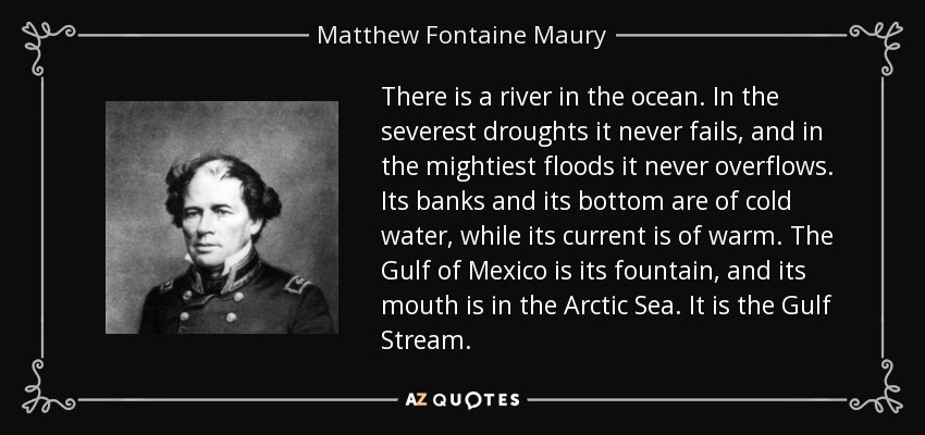 http://www.azquotes.com/picture-quotes/quote-there-is-a-river-in-the-ocean-in-the-severest-droughts-it-never-fails-and-in-the-mightiest-matthew-fontaine-maury-55-76-38.jpg