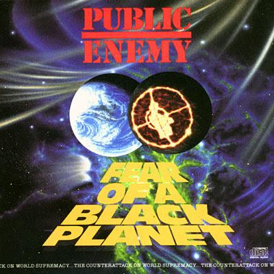 Fear of a Black Planet - Public Enemy