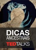 TEDTalks: Dicas ancestrais | filmes-netflix.blogspot.com