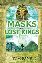 Masks of the Lost Kings by Tom Bane