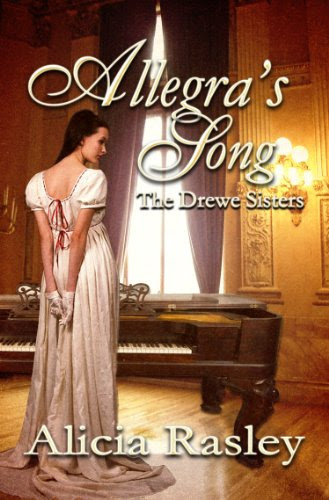 Allegra's Song, A Regency Novella (The Drewe Sisters) by Alicia Rasley