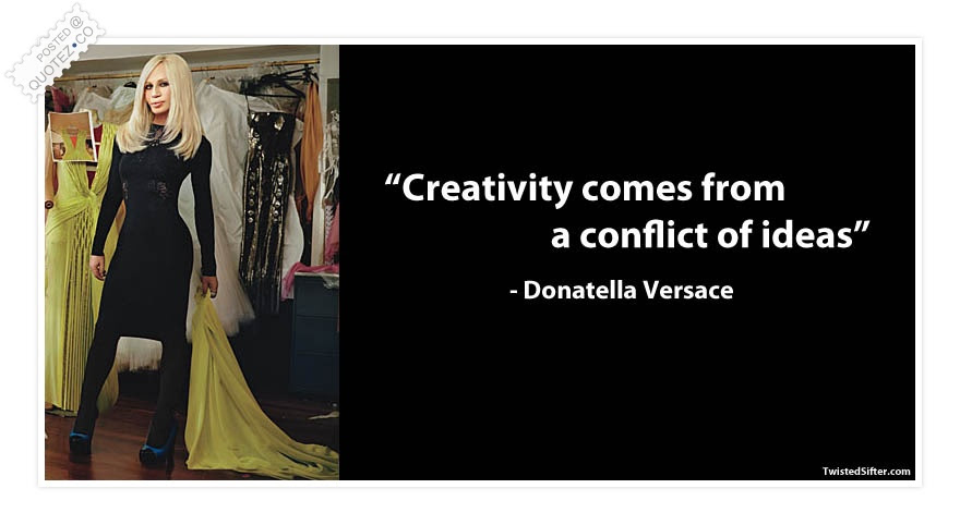 Creativity Comes From A Conflict Of Ideas Famous Quote Quotezco