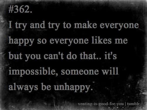 Can T Make Everyone Happy Quotes Happiness Quotes