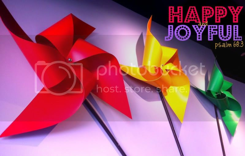 Pinwheel, be happy and joyful psalm 68:3 niv
