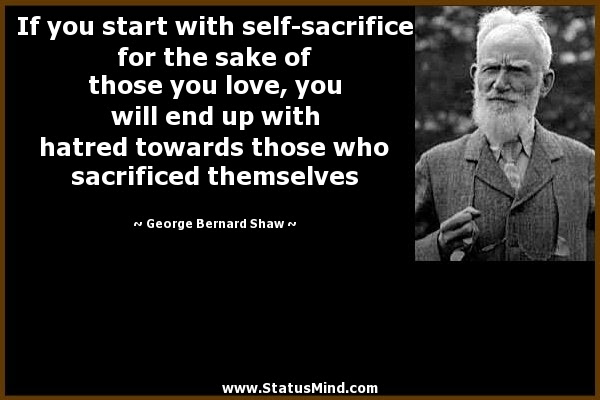If You Start With Self Sacrifice For The Sake Of Statusmindcom