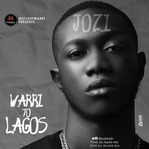 Download Audio Jozi – Warri To Lagos