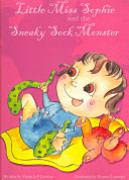 Little Miss Sophie and the Sneaky Sock Monster [Book]