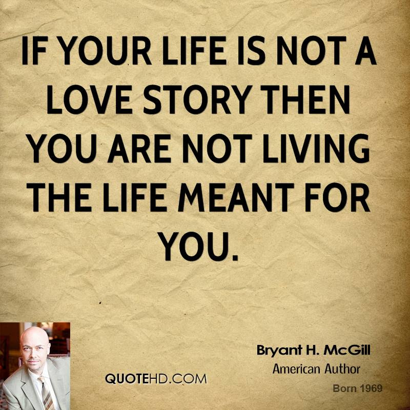 Bryant H Mcgill Quotes Quotehd