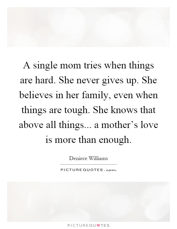 Single Mom Quotes Single Mom Sayings Single Mom Picture Quotes