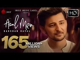 Asal Mein - Darshan Raval   Official Video   Indie Music Label