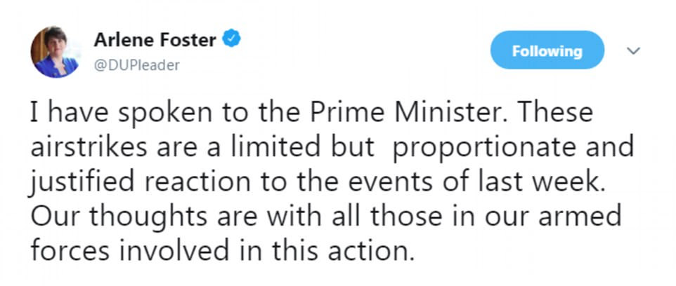 David Cameron, who lost a Commons vote on military action against the Syrian regime in 2013, said he backed the strikes. DUP leader Arlene Foster also welcomed it as 'proportionate and justified'