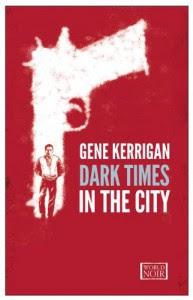 Dark Times in the City - Gene Kerrigan