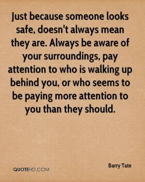 Quotes About Awareness Of Surroundings 24 Quotes