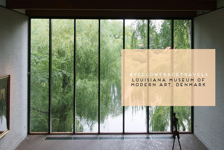 Louisiana Museum Of Modern Art Denmark Yellowtrace