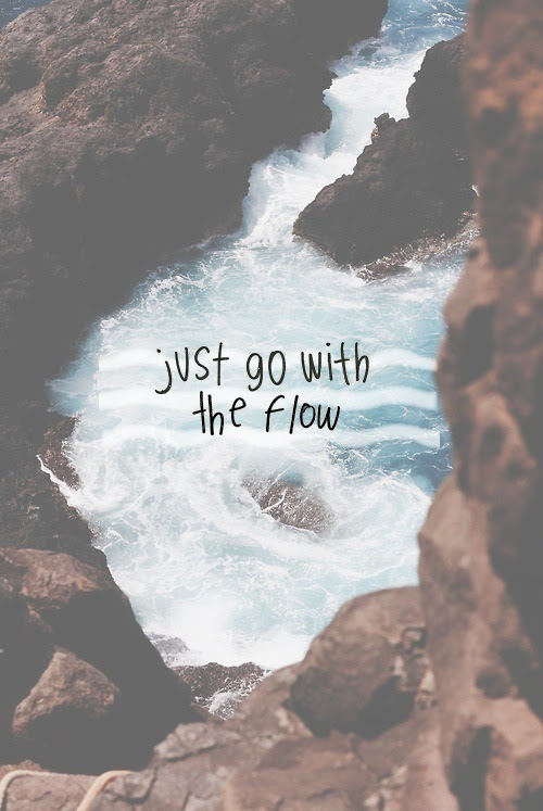 Just Go With The Flow Pictures Photos And Images For Facebook