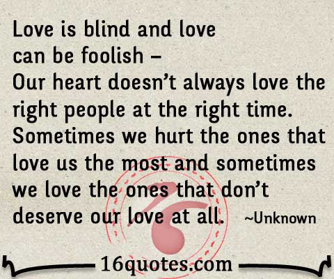 Love Is Blind And Love Can Be Foolish