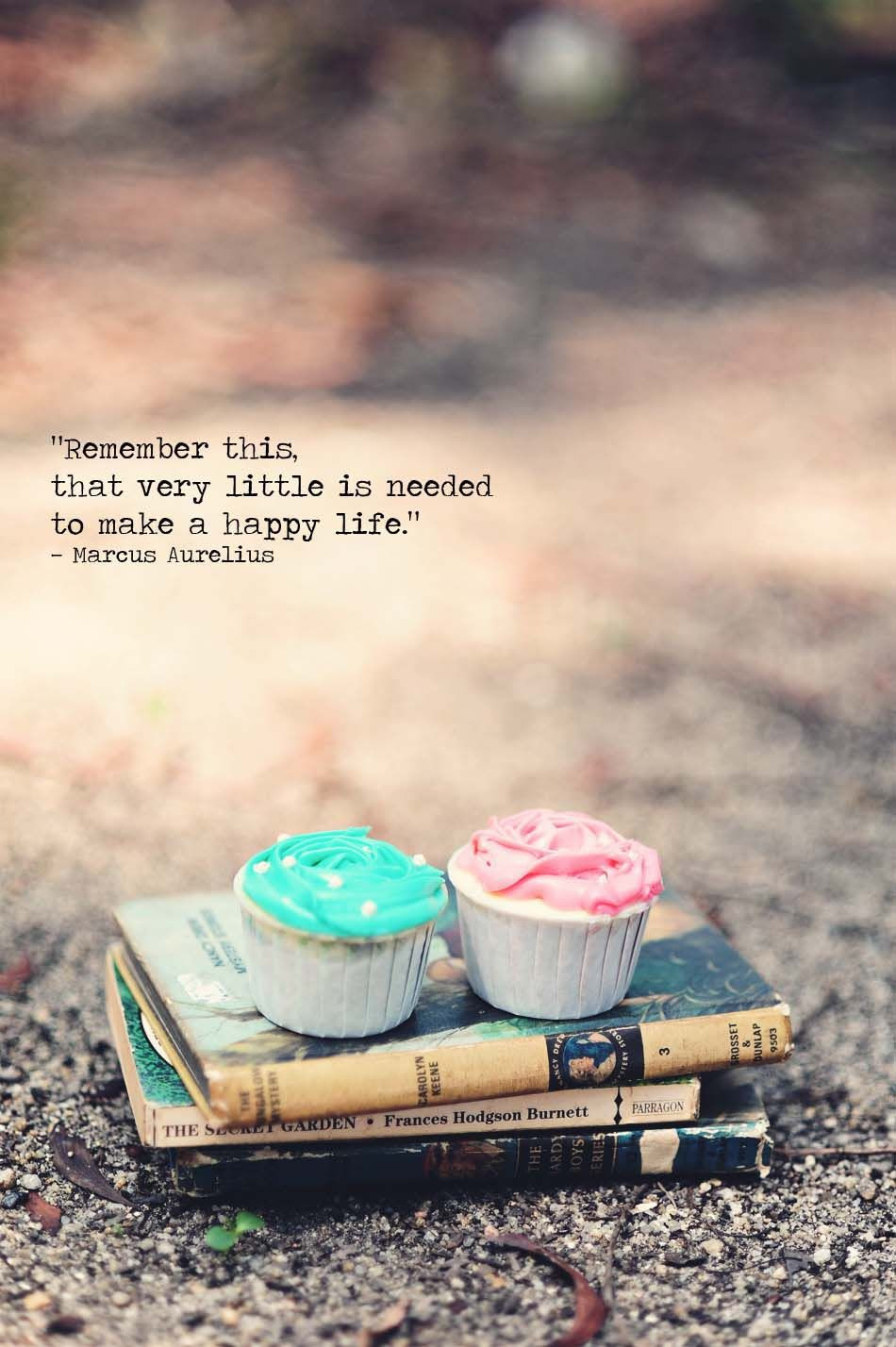 Remember This, That Very Little Is Needed To Make A Happy ...