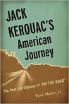 Jack Kerouac's American Journey: The Real-Life Odyssey of On the Road