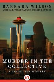 Murder in the Collective by Barbara Wilson