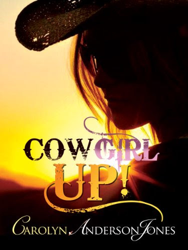 Cowgirl Up! by Carolyn Anderson Jones