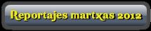 Reportajes martxas 2012