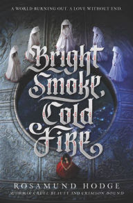 Bright Smoke, Cold Fire