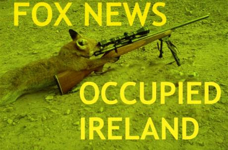 FOX NEWS OCCUPIED IRELAND