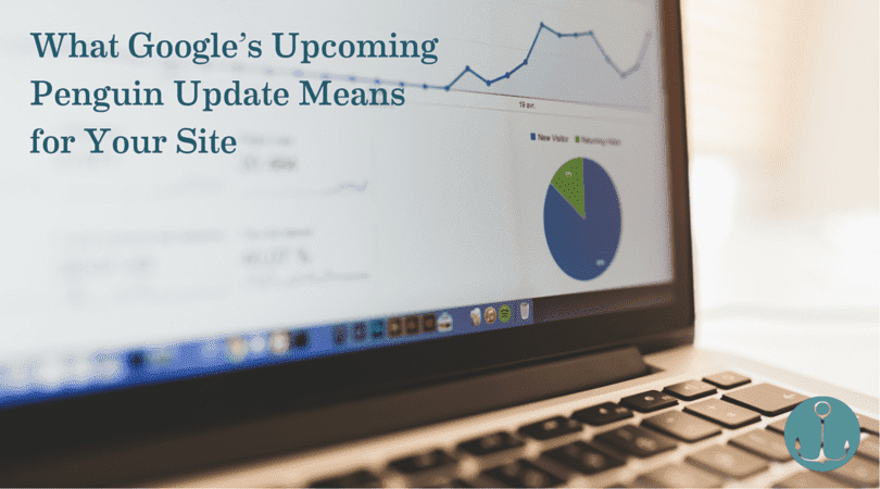 What Google's Upcoming Penguin Update Means for Your Site