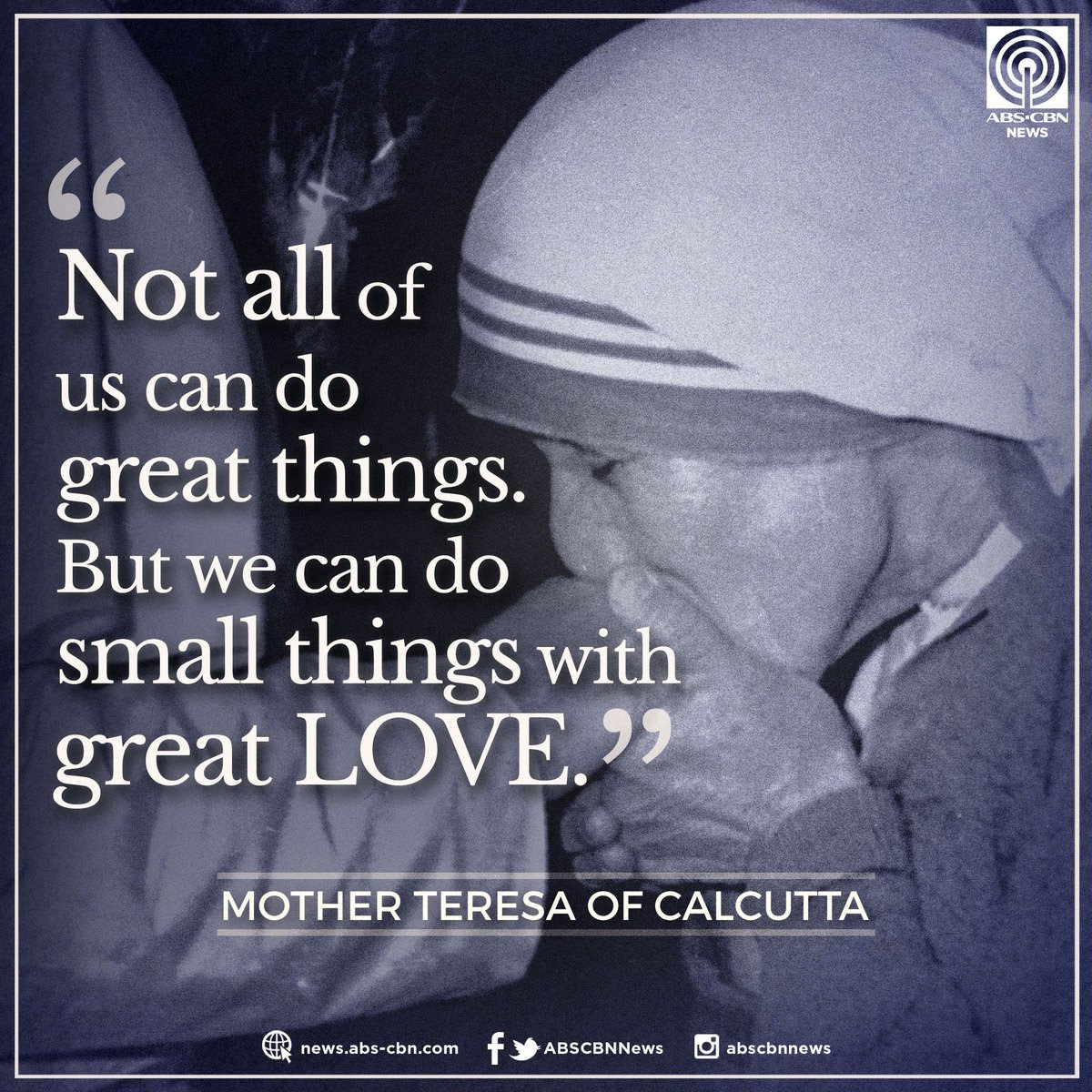 For Mother Teresa Every Act Done In The Name Of God Must Come With