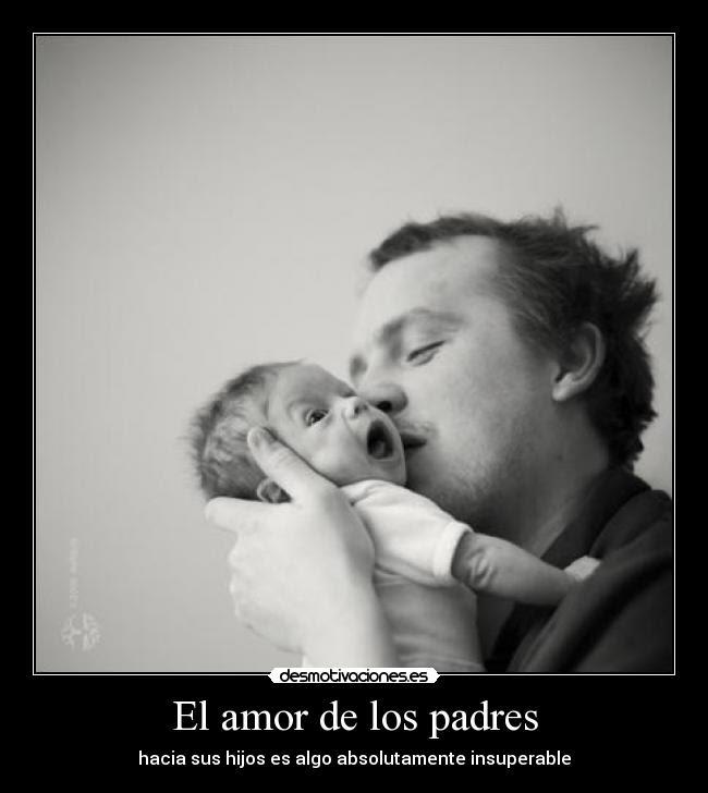 El Amor De Los Padres Desmotivaciones