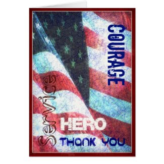 Welcome Home/Thank you-Hero, Courage Military Card