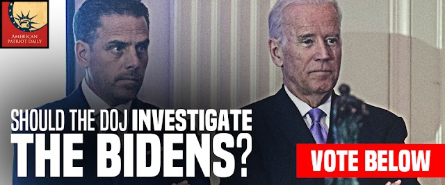 Poll : Should The DOJ Investigate The Biden?