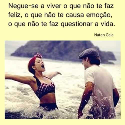 Natan Gaia No Facebook Nega Te A Viver O Que Não Te Faz Feliz O