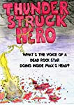 Thunder Struck Hero - What's the voice of a dead rock star doing inside Max's head?