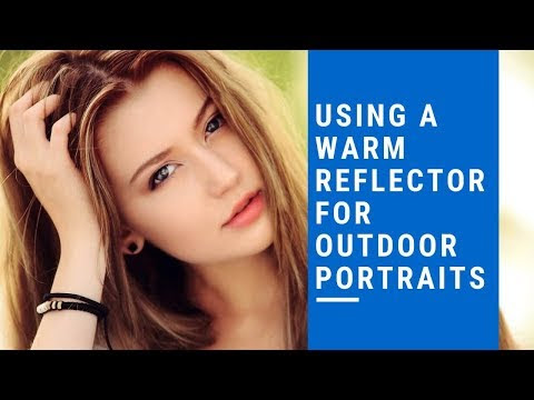 Using a warm reflector for outdoor portraits