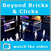 Beyond Bricks & Clicks