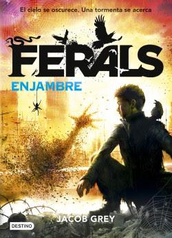 Enjambre (Ferals, #2)