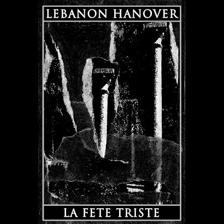 Lebanon Hanover / La Fete Triste - Split Tape 2011
